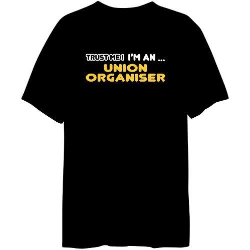 Trust Me! I ' M A ... Union Organiser Mens T-shirt