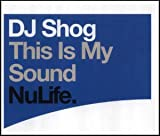 DJ Shog This Is My Sound