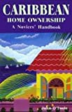 Caribbean home ownership: A dummies' handbook (0965802663) by O'Toole, John