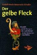Der gelbe Fleck. Wurzeln und Wirkungen des Judenhasses in der deutschen Geschichte. Essays
