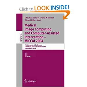 Medical Image Computing And Computer-assisted Intervention -- Miccai 2004: 7th International Conference Saint-malo, France, September 26-29, 2004, ...