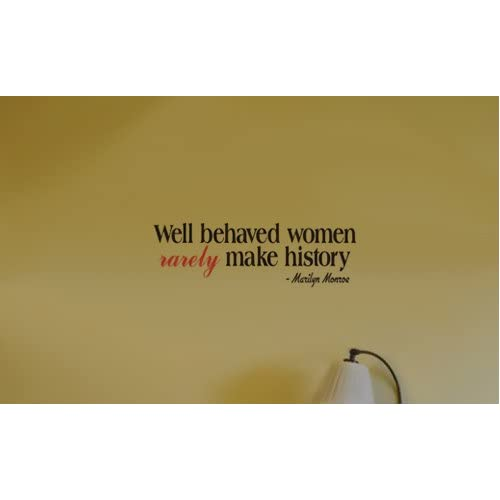 Well Behaved Women   Marilyn Monroe Wall Quote Decal Sticker