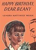 Happy Birthday, Dear Beany (0963960792) by Weber, Lenora Mattingly