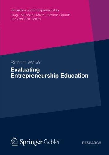 Evaluating Entrepreneurship Education (Innovation und Entrepreneurship)