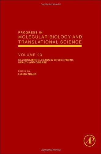 Glycosaminoglycans in Development, Health and Disease: 93 (Progress in Molecular Biology and Translational Science)
