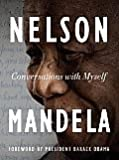 by Nelson Mandela (Author) Barack Obama (Foreword) Conversations with Myself [Hardcover]