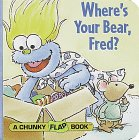 img - for Where's Your Bear, Fred? (Chunky Flap Book) book / textbook / text book