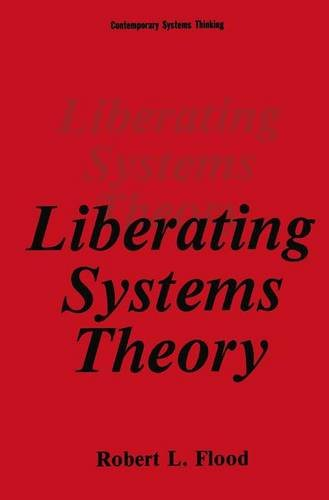 Liberating Systems Theory (Contemporary Systems Thinking)