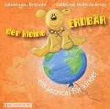 Der kleine Erdbär, Audio-CD - Sabine Bohlmann, Carolyn Breuer