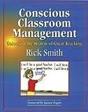 Conscious Classroom Management: Unlocking the Secrets of Great Teaching