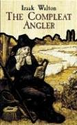 Compleat Angler : Or the Contemplative Mans Recreation, IZAAK WALTON, ANDREW LANG