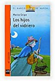 Los hijos del vidriero/the Glass Blower's Children (El Barco De Vapor) (Spanish Edition)