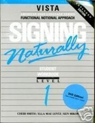 Signing Naturally: Student Workbook, Level 1 (Vista...