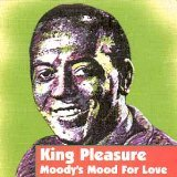 Moody's Mood for Love by King Pleasure