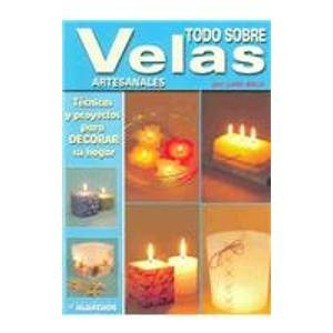 Todo sobre velas artesanales / Everything about Handcrafted Candels (Spanish Edition)