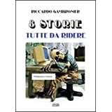 Otto storie tutte da rideredi Riccardo Gambrosier