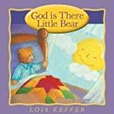 God Is There Little Bear (0781443512) by Keffer, Lois