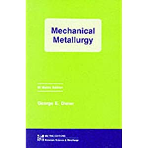 Mechanical Metallurgy (Materials Science & Engineering)