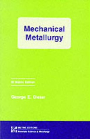 Mechanical Metallurgy (Materials Science & Engineering) PDF