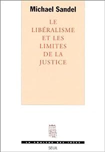 Le lib�ralisme et les limites de la justice par Sandel