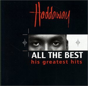 Haddaway - Haddaway - All the Best: Greatest Hits - Zortam Music