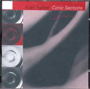 Evan Parker - Conic Sections - For Kunio Nakamura