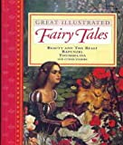 img - for Great Illustrated Fairy Tales: Beauty and the Beast, Rapunzel, Thumbelina and Others book / textbook / text book