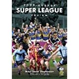 2008 Engage Super League Reviewby Mike Stephenson