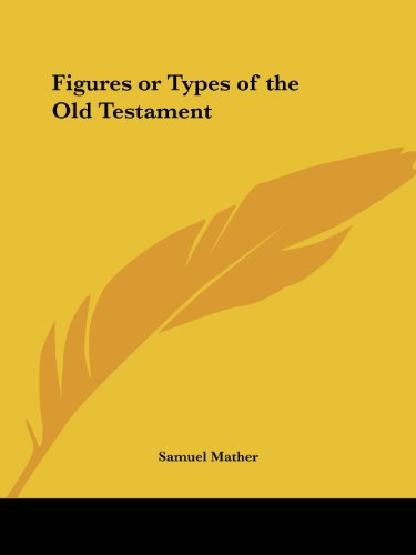 Figures or Types of the Old Testament