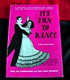 ITS FUN TO DANCE : A Pictorial Self-Instruction Course for the Popular Ballroom Dances