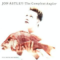 Jon Astley: The Compleat Angler