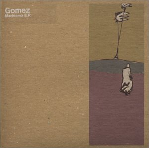 Gomez - Machismo - Zortam Music