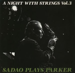 A Night With Strings Vol.3: Sado Plays Parker
