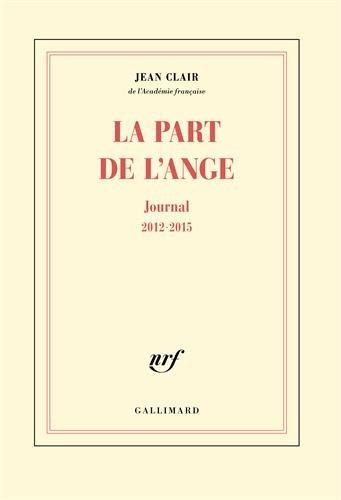 La part de l'ange : Journal 2012-2015