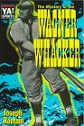 The Mystery of the Wagner Whacker (Warwick Sports Young Adult Novels)