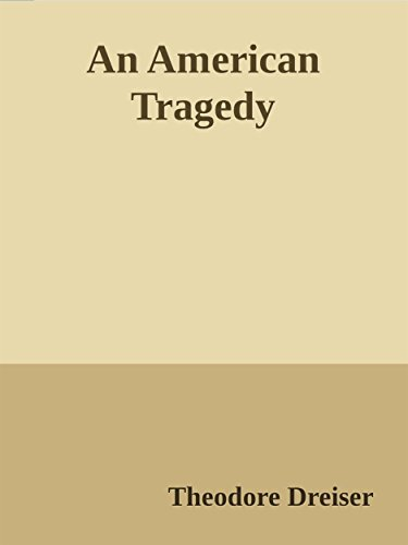 american tragedy essay Bibliography for an american tragedy considered by many as the leader of naturalism in american write a 1 1/2 to page essay in which you articulate.