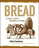 : Bread: A Baker's Book of Techniques and Recipes