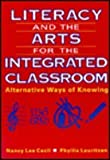 img - for Literacy and the Arts for the Integrated Classroom: Alternative Ways of Knowing book / textbook / text book