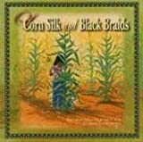 img - for Of Corn Silk and Black Braids book / textbook / text book