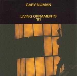 Gary Numan - Living Ornaments 81 - Zortam Music