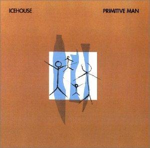 ICEHOUSE - Primitive Man (Remastered - Zortam Music