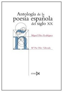 Antologia de la poesia espanola siglo XX / Anthology of...