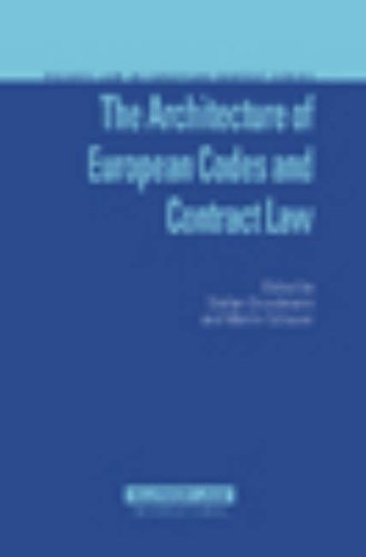 The Architecture of  EUropean  Codes and Contract Law (Private Law European Context Set)
