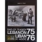 Days of tragedy: Lebanon 75-76 = Jours de misère : Liban 75-76