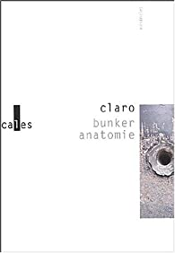Bunker anatomie par Christophe Claro
