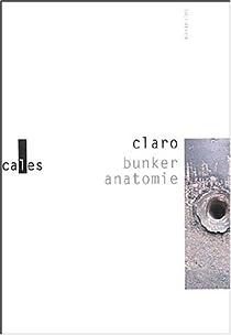 Bunker anatomie par Claro