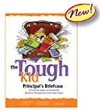 img - for Tough Kid Principal's Briefcase A Practical Guide to Schoolwide Behavior Management and Legal Issues book / textbook / text book