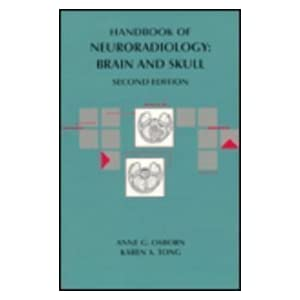 Handbook of Neuroradiology: Brain and Skull