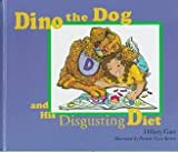 Dino the Dog and His Disgusting Diet