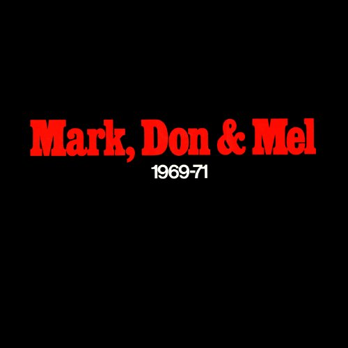 Mark Don & Mel 1969-71 : Deluxe Edition Iconoclassic Remaster